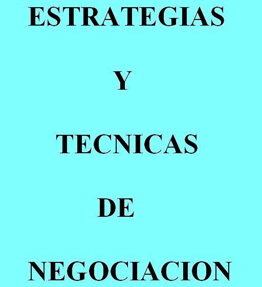 Estrategias y Tecnicas en la Negociacion